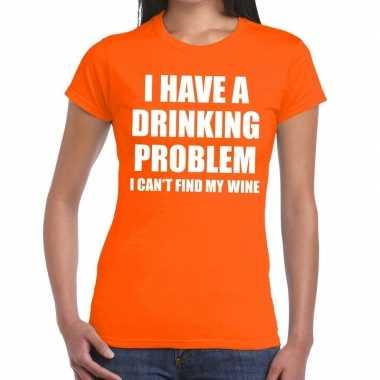 Drinking problem wine tekst t shirt oranje dames