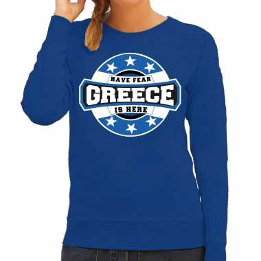 Have fear greece is here / griekenland supporter sweater blauw dames