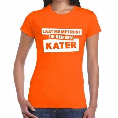 Laat me rust ik heb een kater tekst t shirt oranje dames