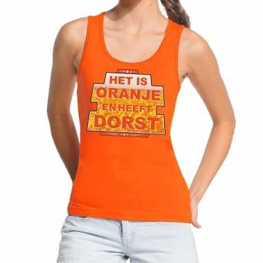 Oranje is oranje heeft dorst tanktop dames