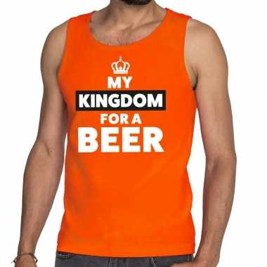 Oranje koningsdag my kingdom for a beer tanktop heren