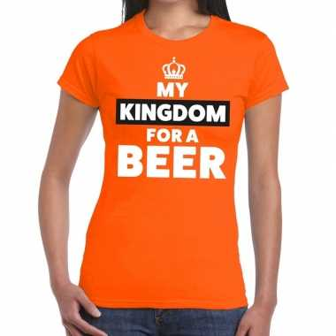 Oranje my kingdom for a beer t shirt dames