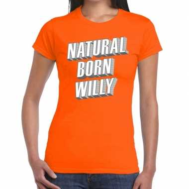 Oranje natural born willy t shirt dames