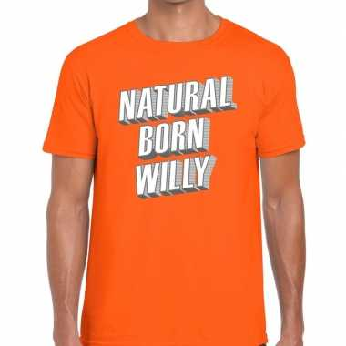Oranje natural born willy t shirt heren