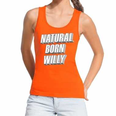Oranje natural born willy tanktop / mouwloos shirt dames