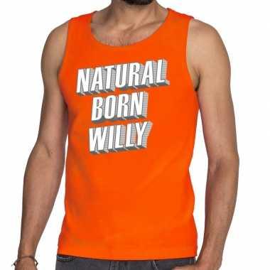 Oranje natural born willy tanktop / mouwloos shirt he