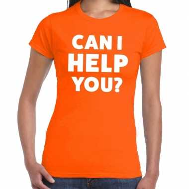 Oranje tekst shirt can i help you bedrukking dames