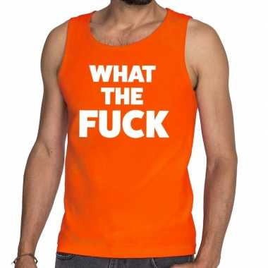 What the fuck tekst tanktop / mouwloos shirt oranje heren